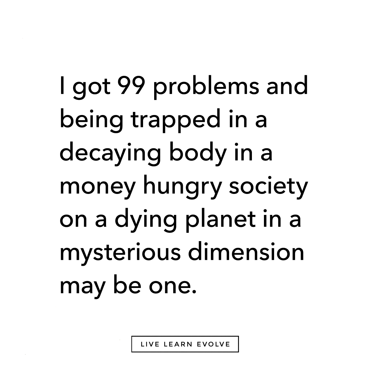 I Have 99 Problems