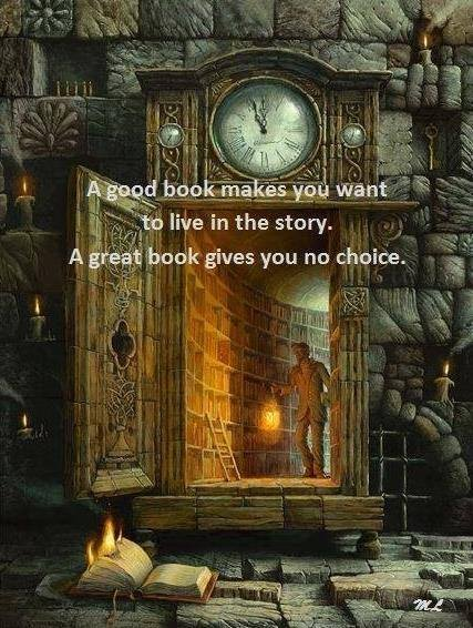 A Good Book Makes You Want To Live In The Story