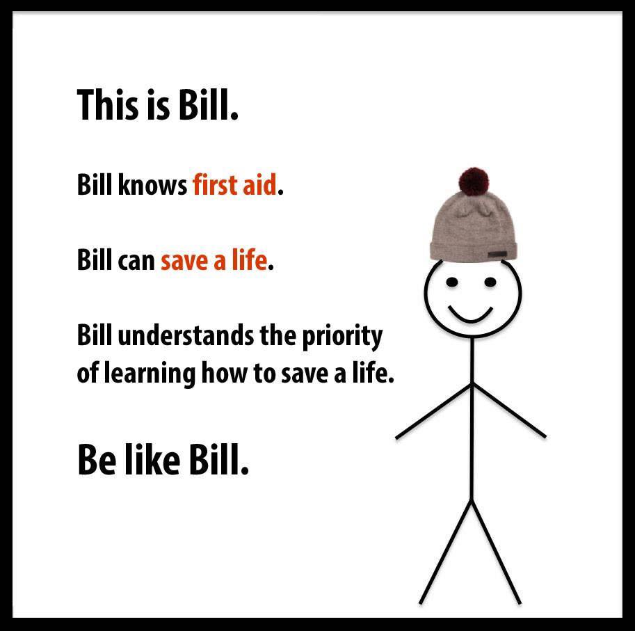 Be Like Bill And Learn First Aid