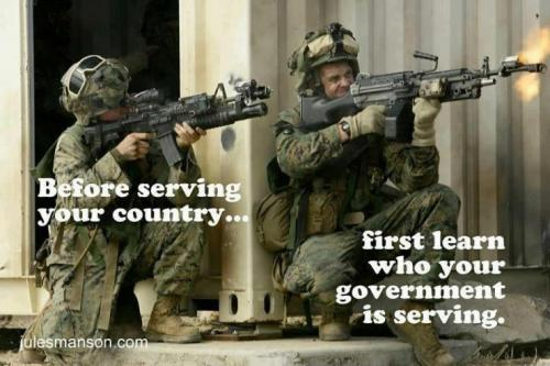 Before serving your country, first learn who your government serves.