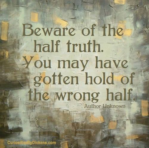 Beware Of Half Truth