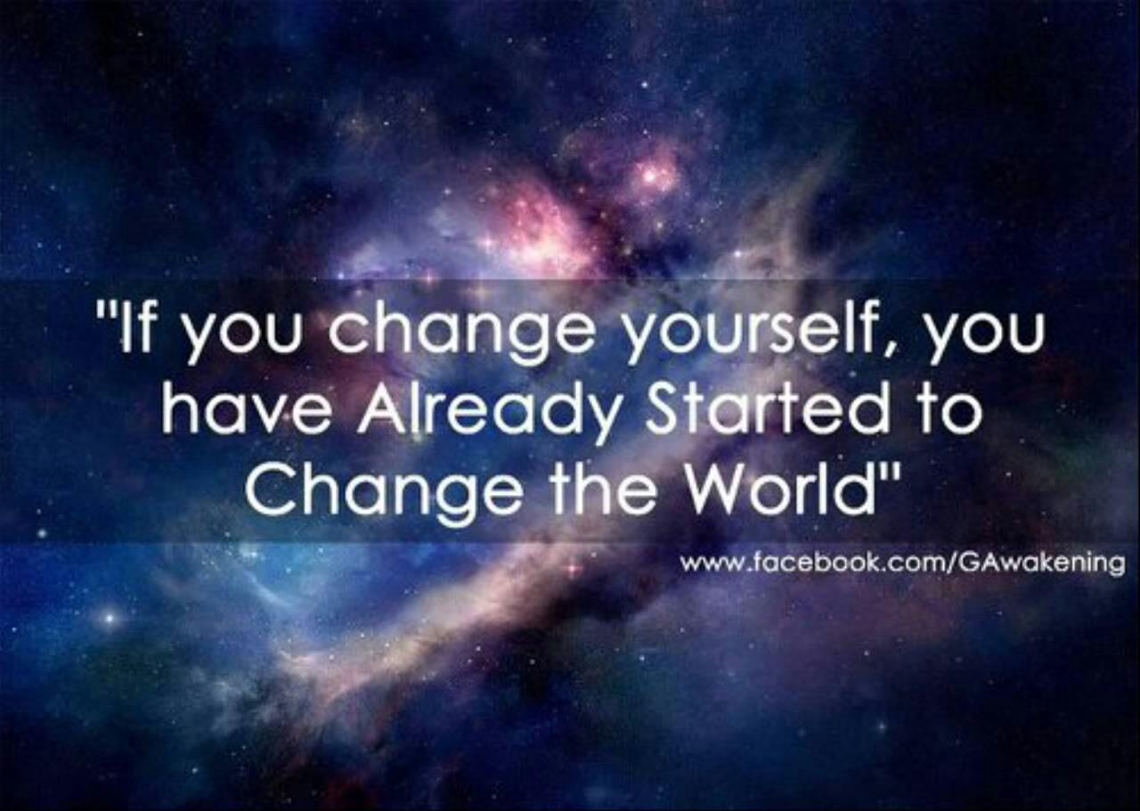 Change Yourself Change The World