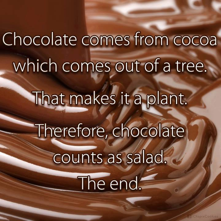 Chocolate Counts As Salad
