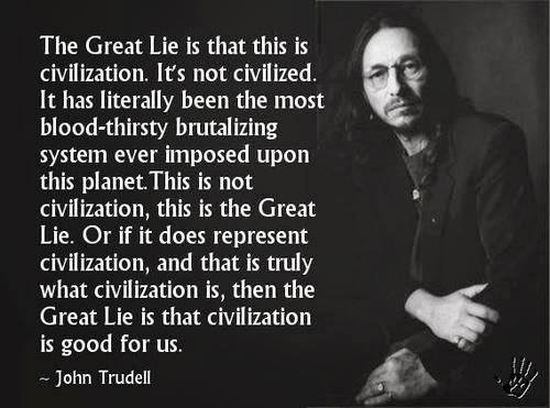 Civilisation Is A Lie - Time For A Genuine One