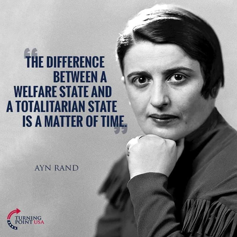 The Difference Betwee A Welfare State And A Totalitarian State Is Only A Matter Of Time