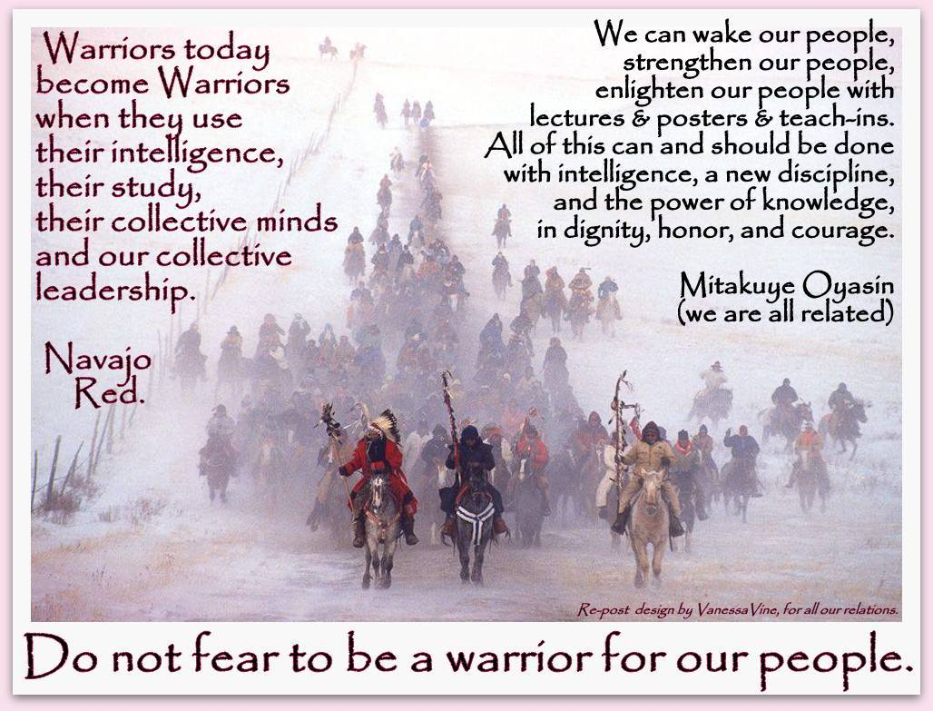 Do Not Fear To Be A Warrior For Our People
