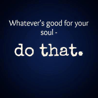 Do What Pleases The Soul