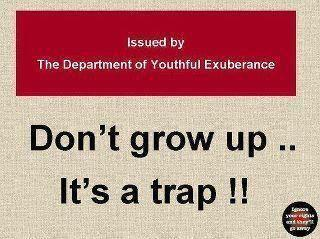 Do not grow up