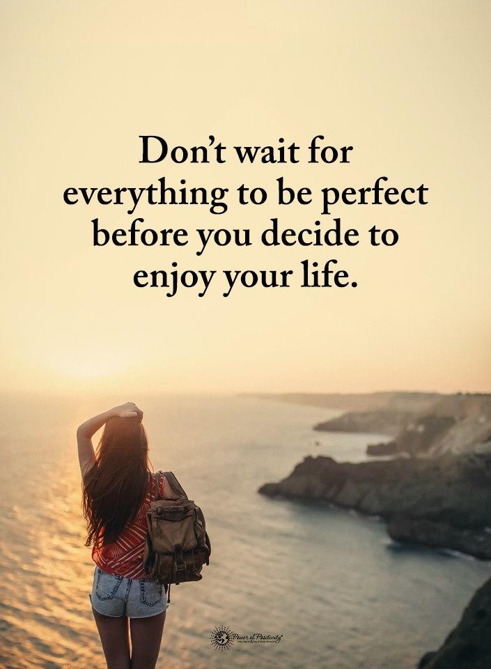 Don't Wait Till It's Perfect
