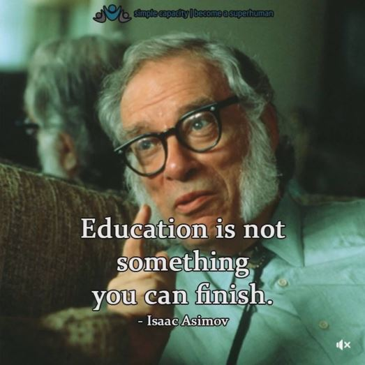 Education Is Not Something You Finish
