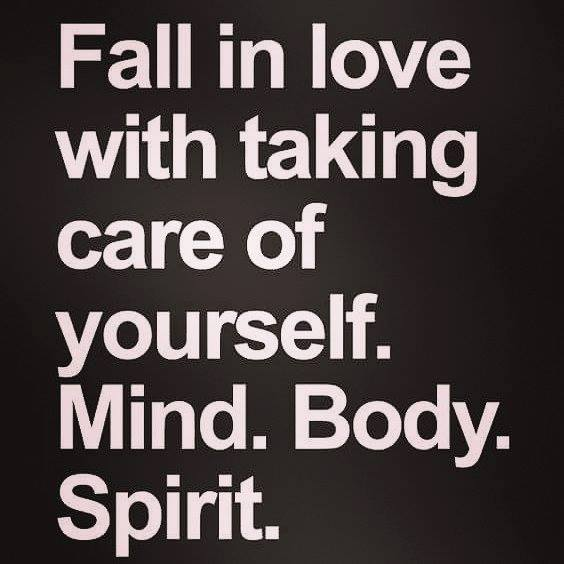 Fall In Love Wit Takling Care Of Yourself.