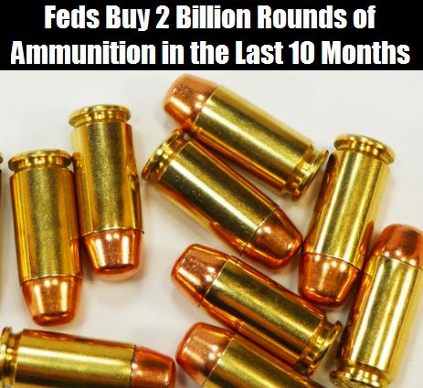 Feds Buy 2 Billion Bullets