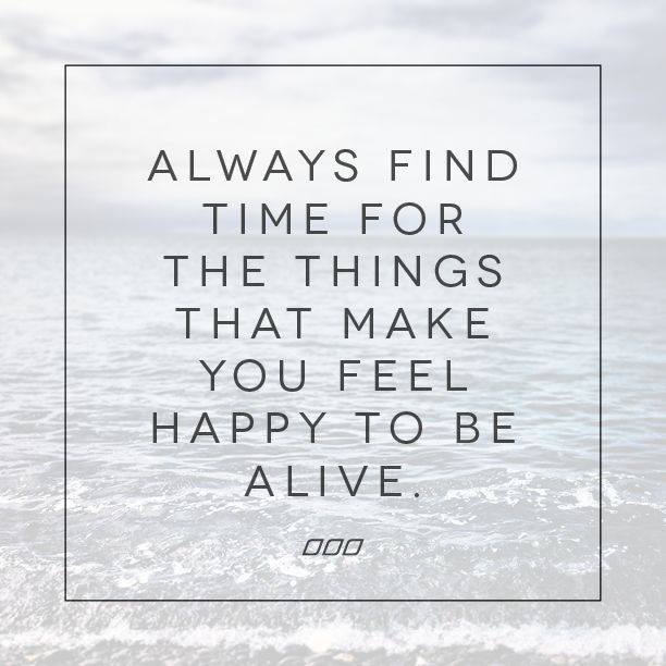 Find Time For The Things That Make You Happy