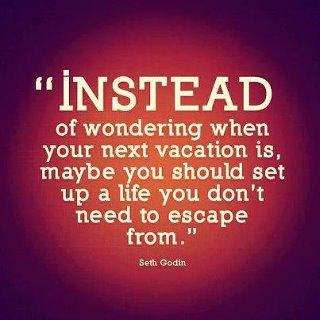 Create the life you enjoy
