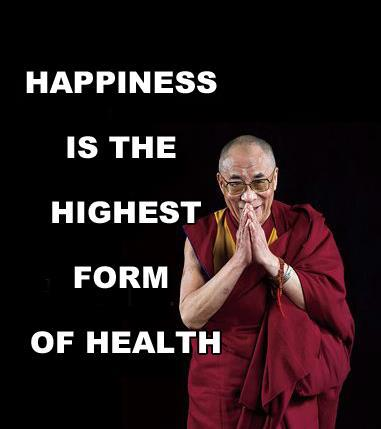 Happiness Is The Highest Form Of Health