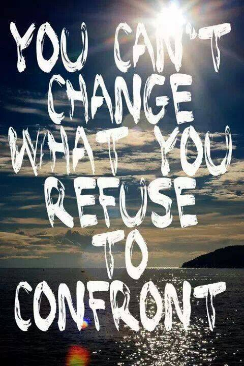 Have The Courage To Confront
