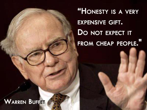Honesty is a very expensive gift.