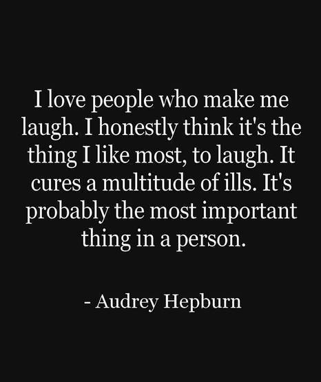 I Love People Who Make Me Laugh