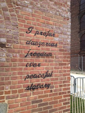 I Prefer Dangerous Freedom Over Peaceful Slavery