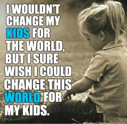 I Wouldn't Change My Kids..
