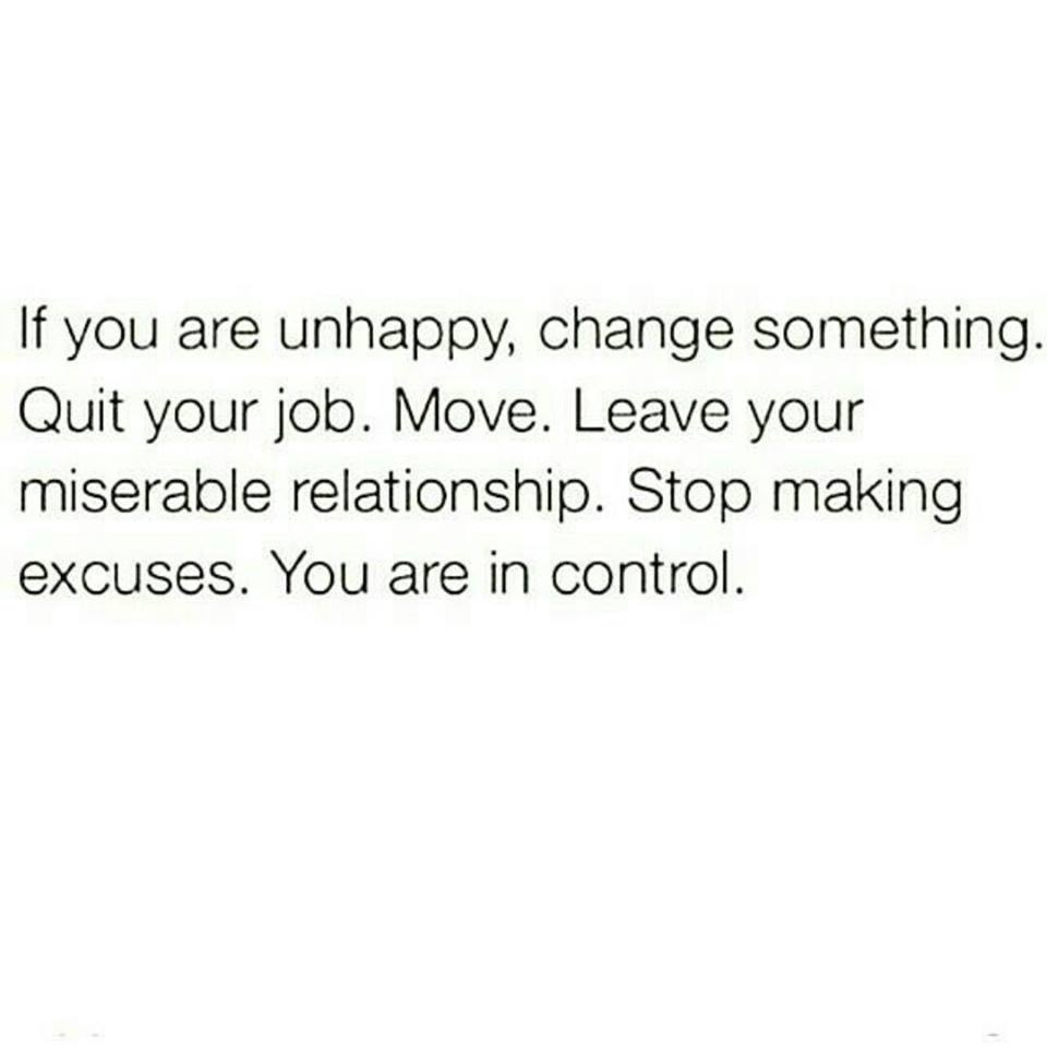 If You Are Unhappy - Change Something