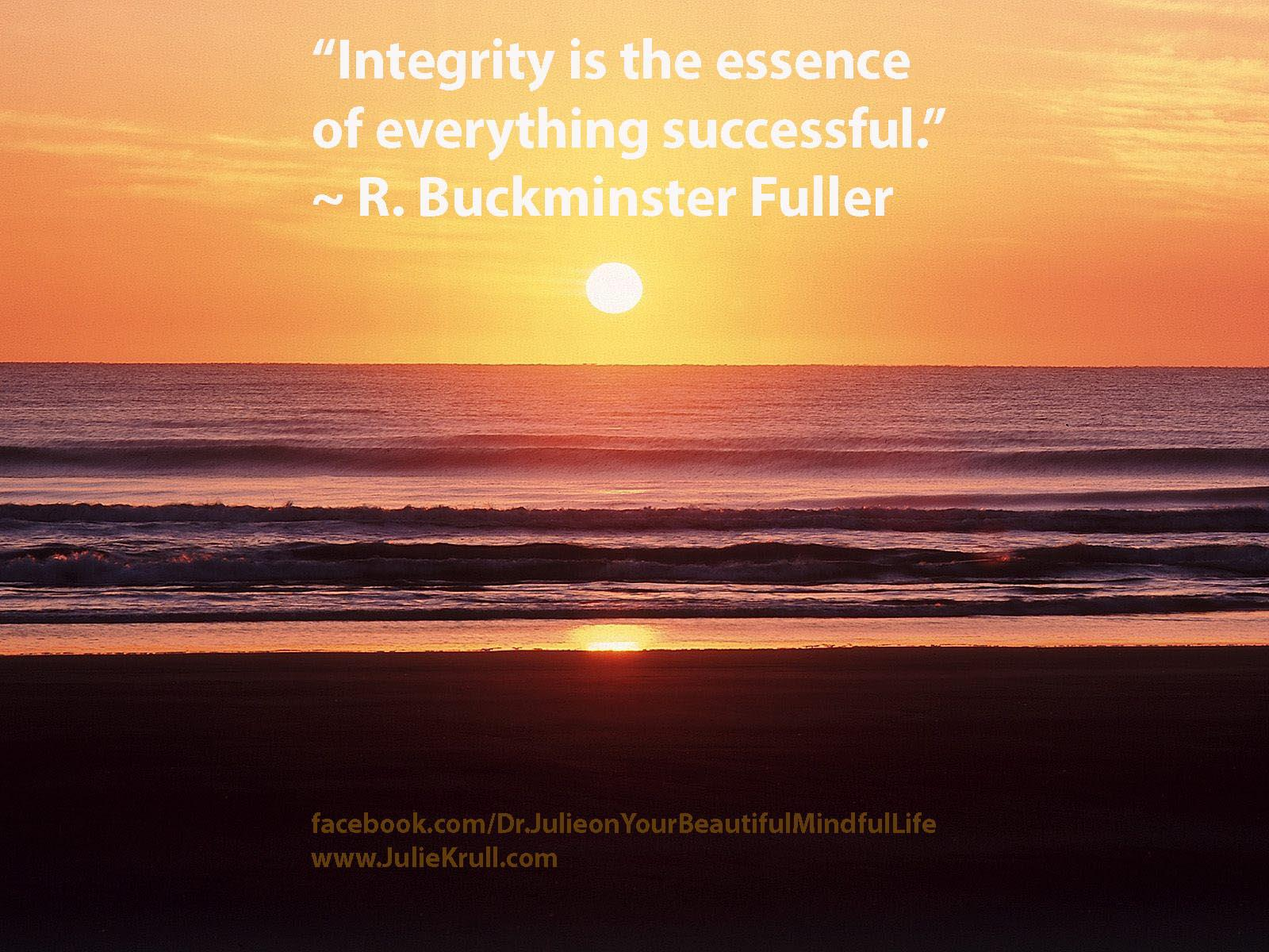 Integrity Is The Essence Of Everything Successful