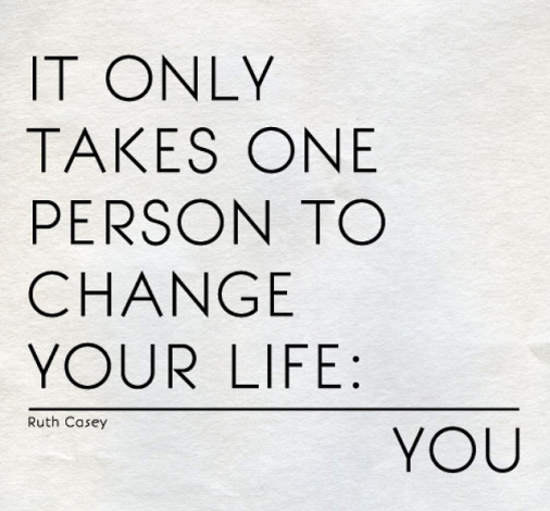 It Only Takes One Person To Change Your Life