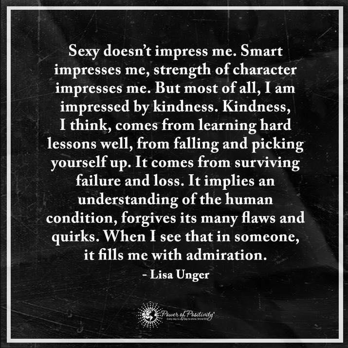 Kindness Impresses Me