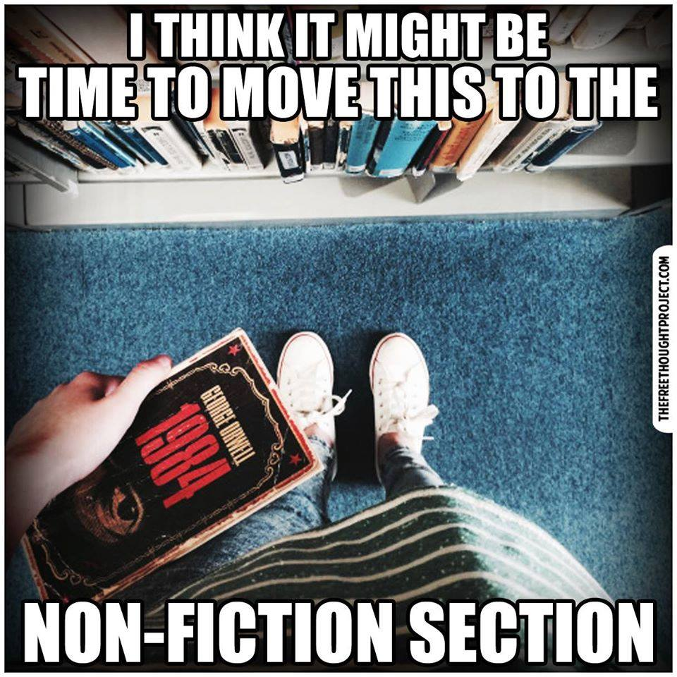 Let's Move 1984 To The Non-Fiction Section