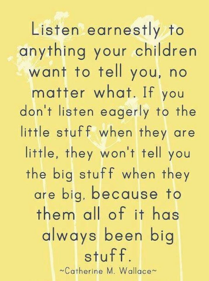 Listen Earnestly To The Little Stuff