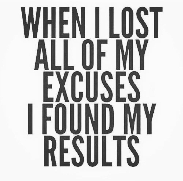 Lose Your Excuses to Find Your Results