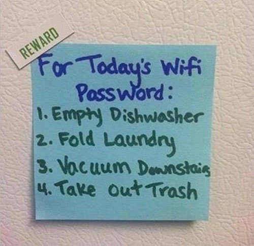 For today's WiFi password...Parenting Done Right