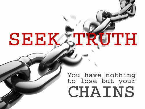 Seek Truth - You have only your chains to lose.