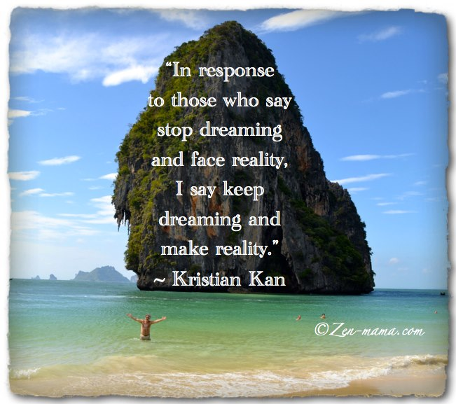 Stop Dreaming And Face Reality