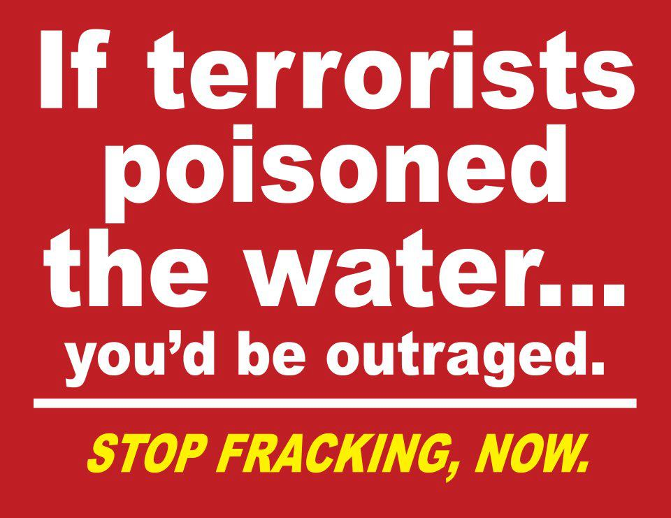 If terrorists poisoned the water you would be outraged.