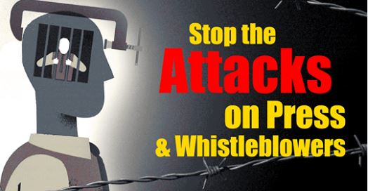 Stop Attacks on Press And Whistleblowers