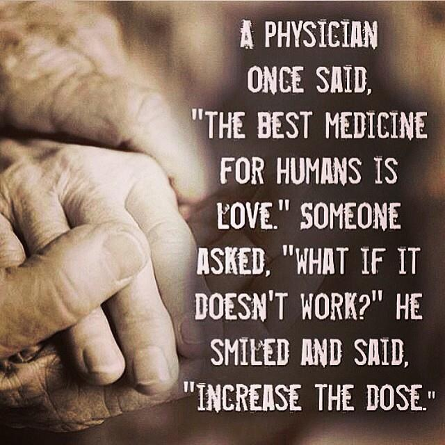 The Best Medicine For Humans Is Love