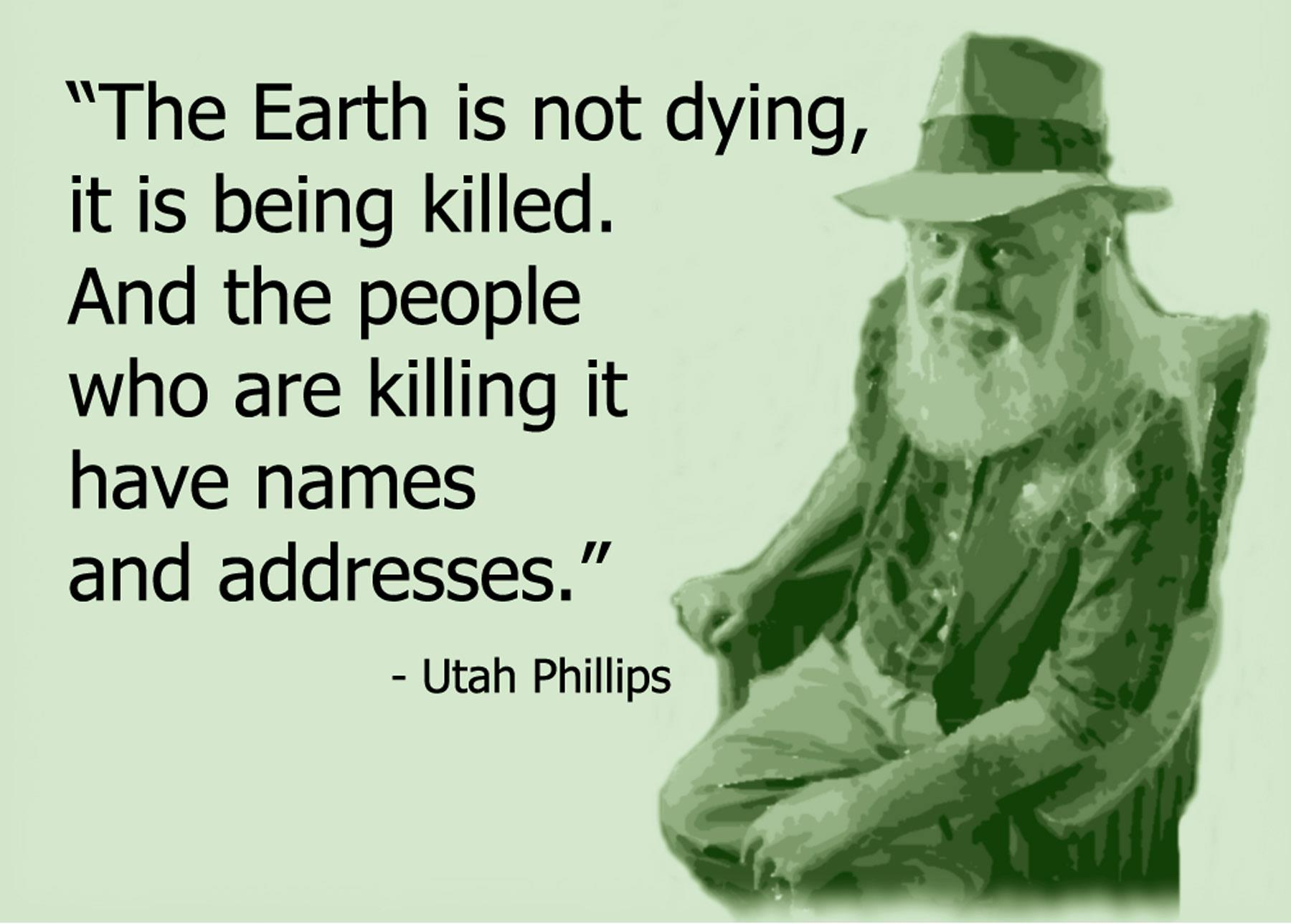 The Earth Is Not Dying, It Is Being Killed