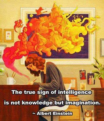 The True Sign Of Intelligence Is Imagination