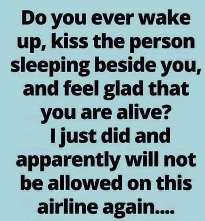 Wake And Kiss The Person Next To You
