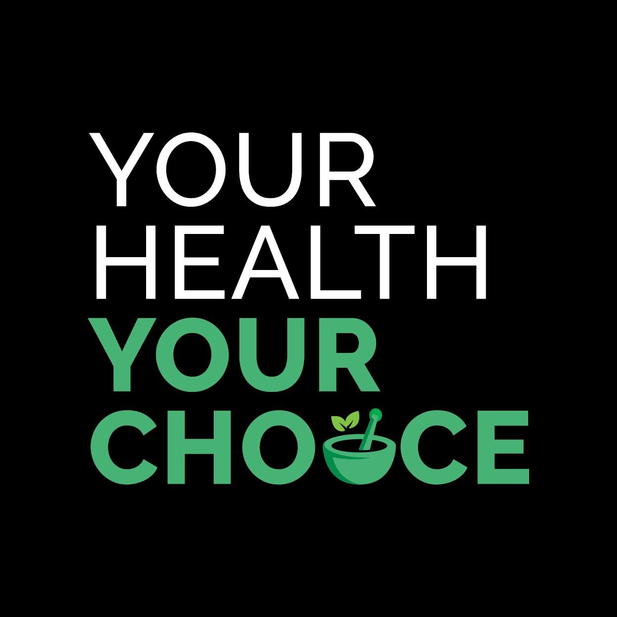 Your Health, Your Choice