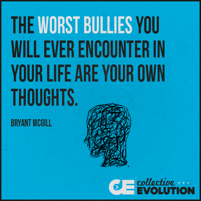 Your Worst Bullies Are Your Own Thoughts