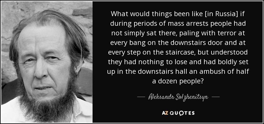 Solzhenitsyn On Mass Arrests