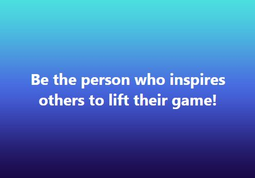 Be The Person Who Inspires