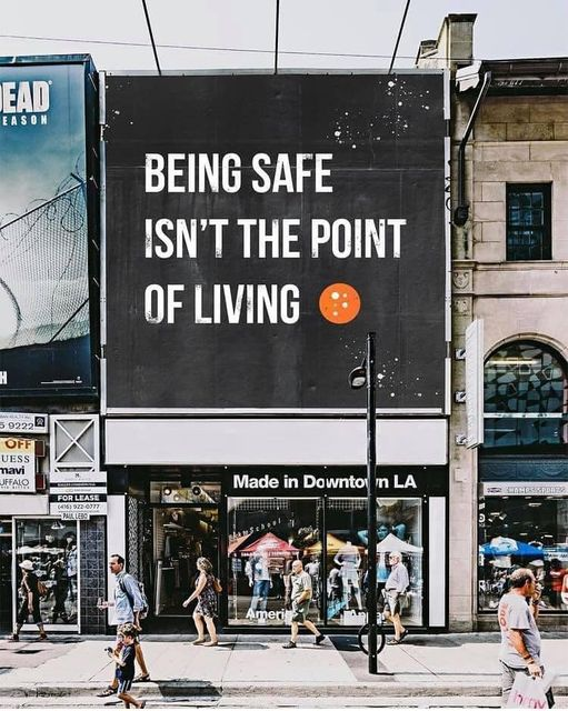 Being Safe Is NOT The Point Of Living!