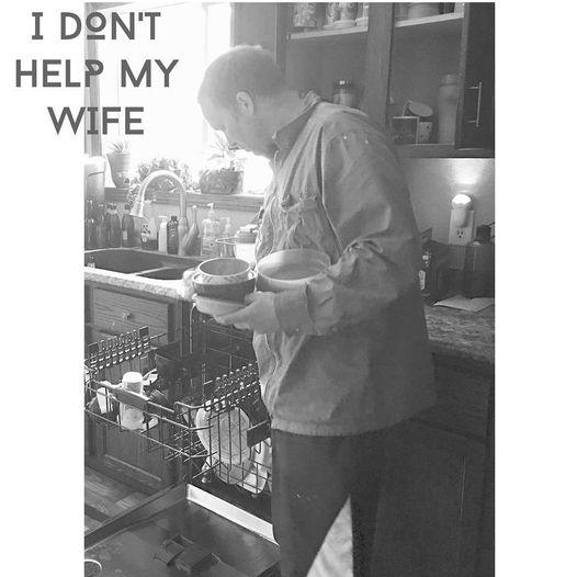 I Do Not Help My Wife