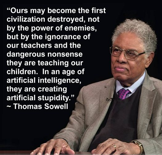 Thomas Sowell On Creating Artificial Stupidity