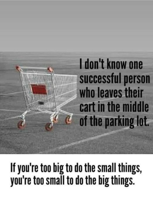 Don't Be Too Bid To Do The Small Things